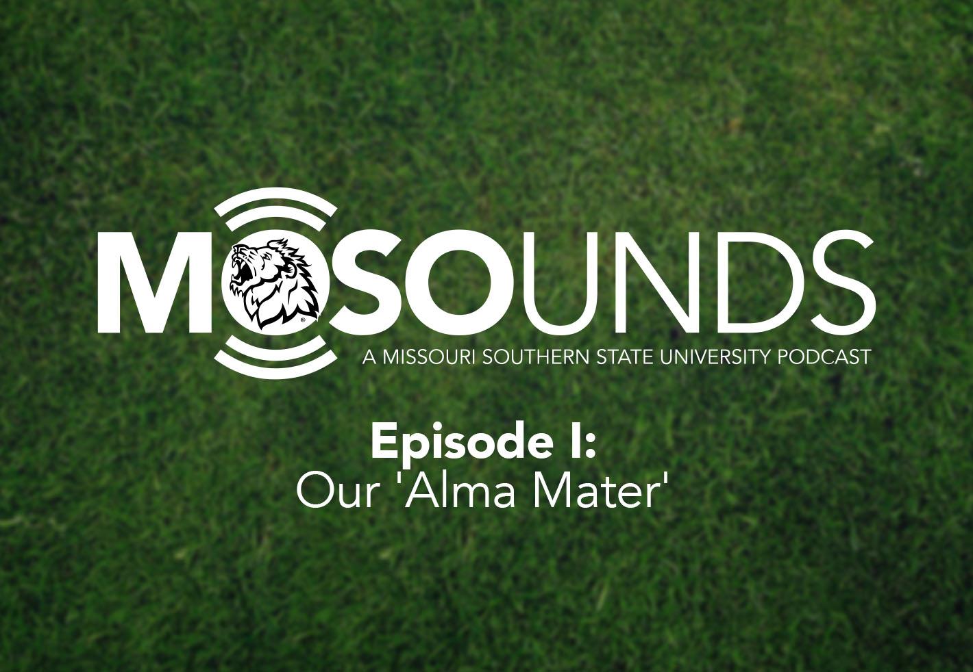 MOSOunds:  Episode 1 | Alma Mater